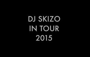 DJ Skizo - Tour 2015