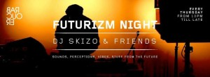 Futurizm Night - DJ Skizo and friends